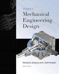Shigley Machine Design 1 Shigleys Mechanical Engineering Design 8 Ed Livro