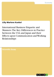 international business etiquette and manners the key differences international business etiquette and manners the key differences in practice between the usa and and their effects upon communication and working