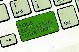 Word Writing Text Your Education Your Way Business Concept For