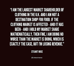 i am the largest market shareholder of clothing in the u k and i preview quote