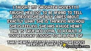 Love Quotes My Daughter I Taught My Daughter Honesty I Taught Her Not To QuotePix 95