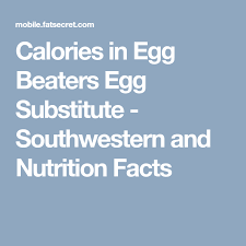 calories in egg beaters egg subsute southwestern and nutrition facts calorie chart egg beaters