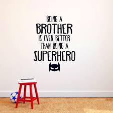 life quotes being a brother is even better than being a super hero vinyl on brothers wall art quotes with life quotes being a brother is even better than being a super hero