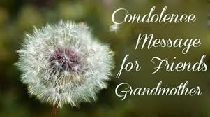 Condolences Quotes Best Condolence Message For Friend's Grandmother