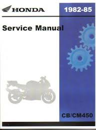 honda cb450 cm450 1982 1983 1985 motorcycle service manual official honda cb450 cm450 1982 1983 1985 1985 factory service manual