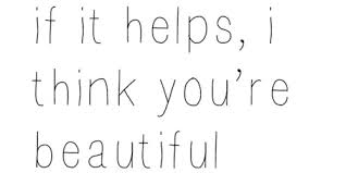 I Think You Re Beautiful Quotes Best Of I Think You're Beautiful Shared By Nadia On We Heart It