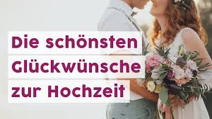 Die Schönsten Glückwünsche Zur Hochzeit Youtube