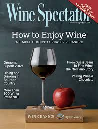 How To Enjoy Wine Wine Spectator