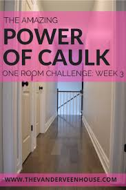 Tips For Caulking Trim The Amazing Power Of Caulk One Room Challenge Week 3 O The