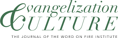 The Word On Fire Institute Journal Evangelization Culture