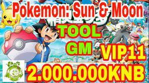 Game Private Pokemon: Sun & Moon | Android & IOS | TOOL GM Add VIP11 -  2.000.000KNB + Quà Giá Trị