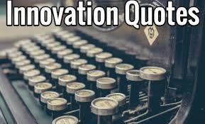Innovation Quotes Simple Innovation Quotes Inspiration And Motivational Quotes For An