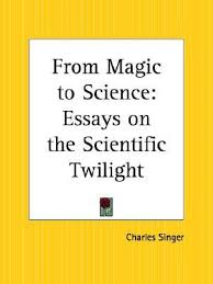 from magic to science essays on the scientific twilight by 10338971