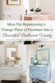 Follow The Yellow Brick Home Ideas For Repurposing A Piece Of Vintage Furniture Into A Beautiful Bathroom Sink Vanity Follow The Yellow Brick Home