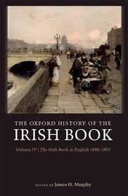 The Oxford History of the Irish Book, <b>Volume IV</b> - James H. <b>Murphy</b> ...