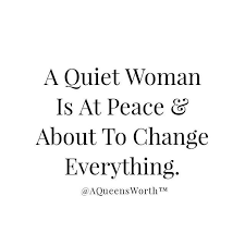 A Quiet Woman For The Soul Pinterest Quotes Quiet Quotes And Gorgeous Quotes Quiet