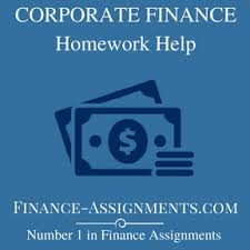 corporate finance homework help finance assignment help corporate finance homework help