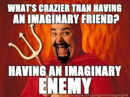 What's crazier than having an imaginary friend? - Godless Mom via Relatably.com