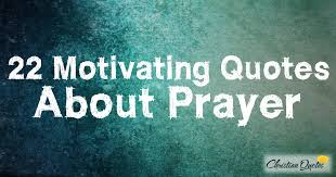 Motivating Christian Quotes Best Of 24 Motivating Quotes About Prayer ChristianQuotes