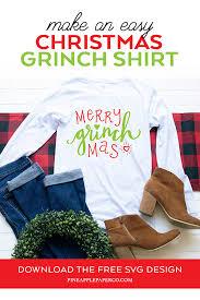 Free Merry Grinchmas Svg Diy Grinch Shirt Pineapple Paper Co