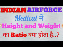 Height To Weight Ratio What Is Age Height And Weight Ratio In Indian Airforce