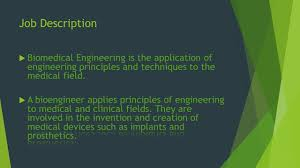 Biomedical Engineering Job Description Bioengineering By Luke Black Ppt Download 6