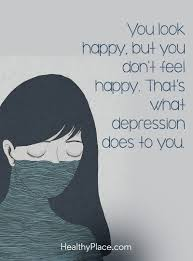 depression e you look happy but you don t feel happy that s