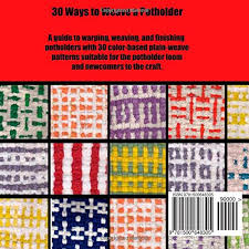Weaving Loom Patterns Magnificent 48 Ways To Weave A Potholder Color Patterns In Plain Weave For The