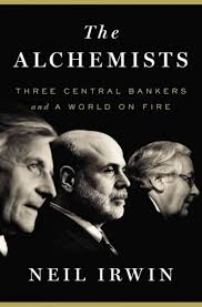 the alchemists three central bankers and a world on fire by neil the alchemists three central bankers and a world on fire by neil irwin the washington post
