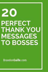 Thank You Message To Boss 21 Perfect Thank You Messages To Bosses Thank You Messages