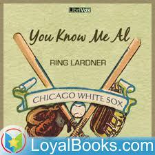 You Know Me Al by Ring Lardner