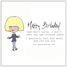 Funny Age Quotes Classy Quotes On Age Birthday Quotes Getting Old Quotes Sayings