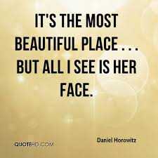 Beautiful Face Quote Best Of Daniel Horowitz Quotes QuoteHD