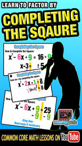our animated algebra ii lesson on completing the square will help you to boost your factoring