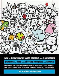 how to draw kawaii cute s and characters drawing for kids with letters numbers and shapes cartooning for kids and learning how to draw cute