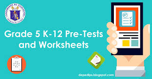 Grade 5 K-12 Pre-Tests and Worksheets - DepEd LP's