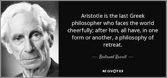 Greek Philosophers Quotes Awesome Bertrand Russell Quote Aristotle Is The Last Greek Philosopher Who