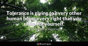 Forest Quotes Best Tolerance Quotes BrainyQuote