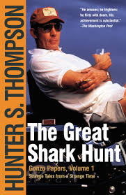 The Great Shark Hunt Book By Hunter S Thompson Official