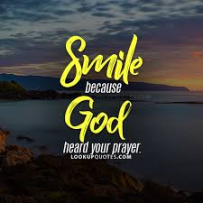 Prayer Quotes Delectable Smile Because God Heard Your Prayer