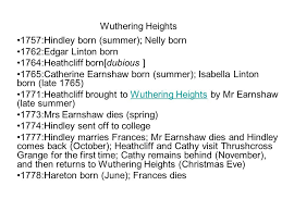 wuthering heights hindley born summer nelly born ppt wuthering heights 1757 hindley born summer nelly born 1762 edgar