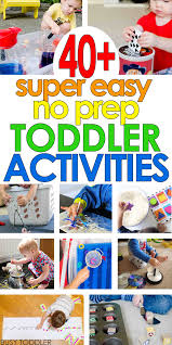 40+ Super Easy Toddler Activities | Super easy, You ve and Activities