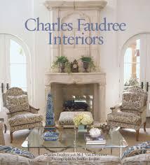 Charles Faudree Interior Designer Charles Faudree Interiors Ebook By Charles Faudree Rakuten Kobo