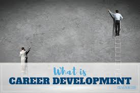 What Is Career Development What Is Career Development This Is How To Progress In Your