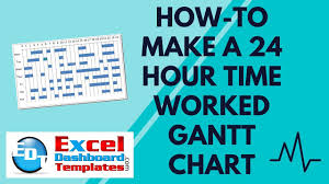 Excel Hourly Gantt Chart How To Make A 24 Hour Time Worked Gantt Chart In Excel