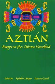 aztlan essays on the chicano homeland by rudolfo anaya 725466
