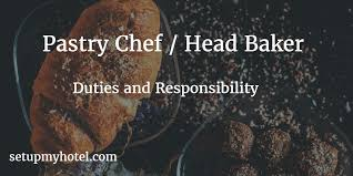 27 Duties And Responsibility Of Pastry Chef Head Baker