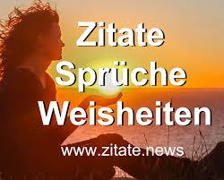 Zitate Sprüche Weisheiten Zitatenews