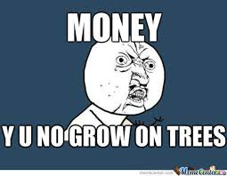No Money Memes. Best Collection of Funny No Money Pictures via Relatably.com