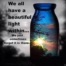 Beauty And Light Quotes Best of We All Have A Beautiful Light Withinwe Just Sometimes Forget It